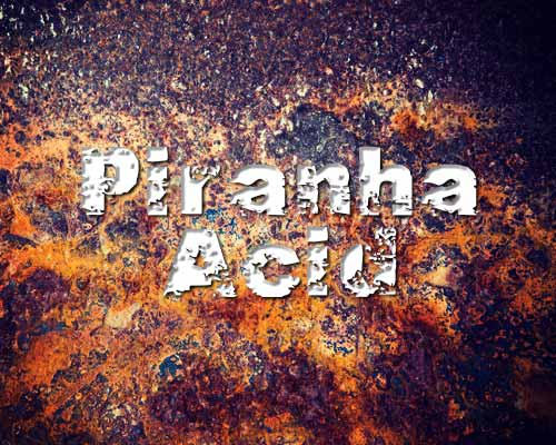Piranha (H2SO4/H2O2)